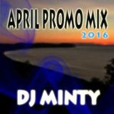 April Promo Mix 2016 - DJ Minty