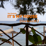 It's My House (Sixteenth)