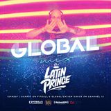 DJ LATIN PRINCE - Globalization Radio Mix - Channel 13 - SiriusXM (Dec 16th , 2017)