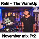 RnB - The Warmup / November Pt2 - @djintheorious