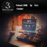 Vadz - 3Underground Podcast #03