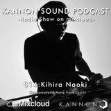 Kannon sound podcast 014: Kihira Naoki