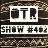 OTR - Show #402