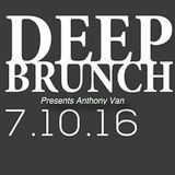 Deep Brunch 7/10/2016