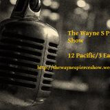 The Wayne S Pierce Show Podcast! 2 July 2014