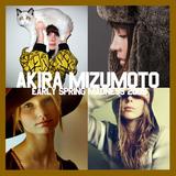 Akira Mizumoto / EARLY SPRING MADNESS 2009