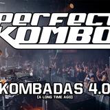 Perfect Kombo - Kombadas 4.0 (A Long Time Ago)