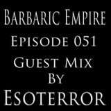 Barbaric Empire 051 (Guest Mix By Esoterror)