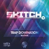 Skitch - Trap Domination