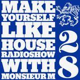 MAKE YOURSELF LIKE...HOUSE Radioshow - with Monsieur M. - #028
