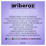 The Riberaz Weekly Top Ten 050
