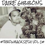 Daire Gibbons - #ISSA THROWBACK SESH VOLUME 2# (Urban Throwbacks/Hip Hop & Rnb)
