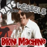 Rats, Weasels & The Bikini Machine