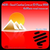 MDB - SAND CASTLES LIVE AT ID PLACE (4H:20M VOCAL TRANCE MIX)