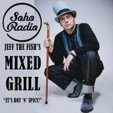 JEFF THE FISH - THE MIXED GRILL ON SOHO RADIO LONDON - #65