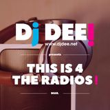 Dj Dee - This is 4 the radios! March 2017