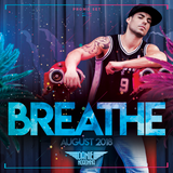 BREATHE - DJ DANIEL NORONHA - AUGUST 2018