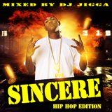 DJ JIGGA Presents SINCERE VOL 3 (HIP HOP)