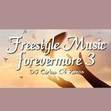 Freestyle Forevermore 3 - DJ Carlos C4 Ramos
