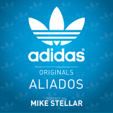 adidas Originals Aliados - Podcast 004 by Mike Stellar