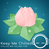 Keep Me Chilled Mix Volume 5 by Sonder
