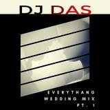 EveryThang Wedding Mix Pt. 1