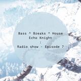 Bass, Breaks & House : Podcast (#Ep7)