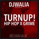 TURNUP! HIP HOP X GRIME - #WaliasWeekly Ep. 50