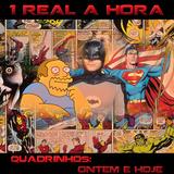 1 Real a Hora #02 - Super Heróis - Ontem e Hoje