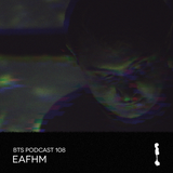 BTS Podcast 108 - Eafhm