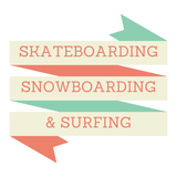Surfing, Snowboarding and Skateboarding