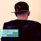 Tech House Mixtape 0419