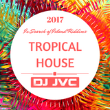 2017 In Search Of Island Riddims: Tropical House