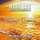 Danny Cadeau - Mark L2K birthday bash guestmix