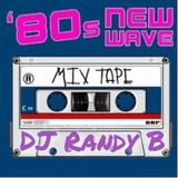 DJ Randy B - 80's New Wave Dance Party