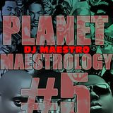 DJ MAESTRO - PLANET MAESTROLOGY #5 (Hip Hop/Rap)