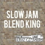 SLOW JAM BLEND KING (Personal Mix)