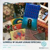 Lowell W - Alan Lomax Special 11th December 2015