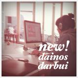 NEW! DAINOS DARBUI: VALDAS