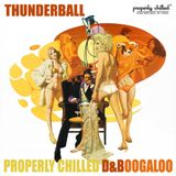 Properly Chilled Podcast #56 (B): Thunderball Interview & Exclusive Mix