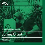 James Grant - The Anjunadeep Edition 209 [Podcast] -12-07-2018