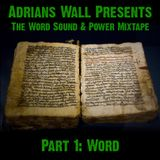 Adrians Wall presents The Word Sound & Power Mixtape - Part 1: Word