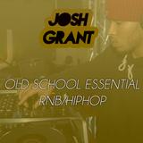 @JOSHGRANTDJ -  OLD SCHOOL ESSENTIAL (RNB/HIPHOP) @JOSHGRANTDJ