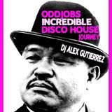 Oddjob's Incredible Disco House Journey by DJ Alex Gutierrez