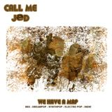 Call Me JeD - We Have A Map