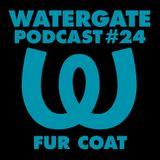 Fur Coat - Watergate Podcast 24 - 24-Jun-2017