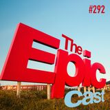 Toadcast #292 - The Epicast