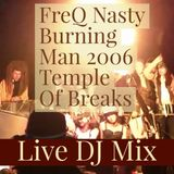 FreQ Nasty @ Burning Man - Temple of Breaks 2006