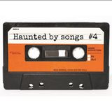 Haunted by songs #4