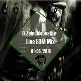 D Zainchkovskiy – Live EDM Mix 01/06/2016